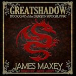Book Review, Promo and Giveaway: Greatshadow by James Maxey